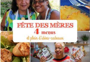 fête des mères 4 menus et plein d'idées-cadeaux