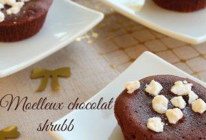 Moelleux chocolat shrubb