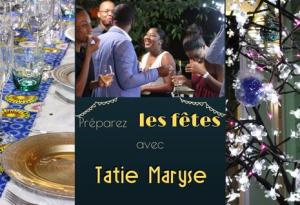Préparez les fêtes avec Tatie Maryse