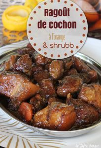 ragoût de cochon orange et shrubb