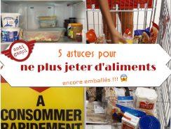 5 astuces pour ne plus jeter d'aliments encore emballés anti-gaspi