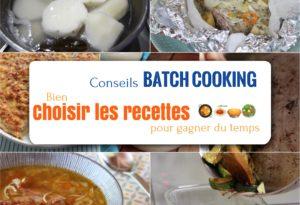 batch cooking bien choisir les recettes pour gagner du temps